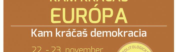 Kam kráčaš Európa / Kam kráčaš demokracia